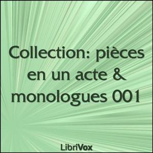 Collection : pièces en un acte & monolog... by Various