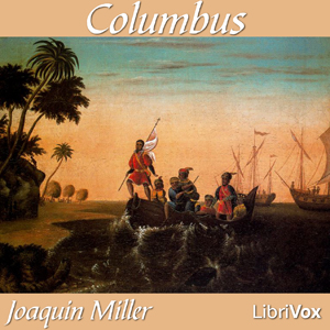 Columbus by Miller, Joaquin