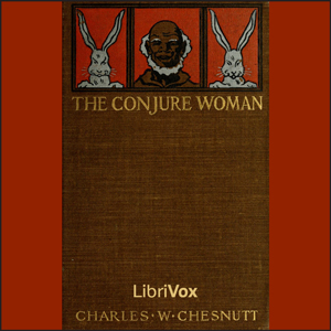 Conjure Woman, The by Chesnutt, Charles Waddell