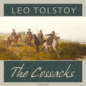 Cossacks, The by Tolstoy, Leo