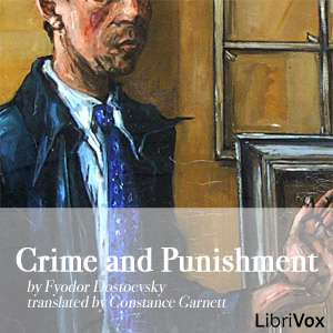 Crime and Punishment by Dostoyevsky, Fyodor