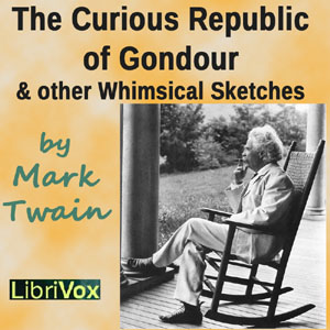 Curious Republic of Gondour and Other Wh... by Twain, Mark