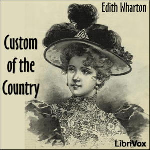 Custom of the Country, The by Wharton, Edith