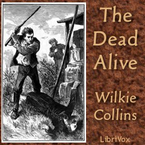 Dead Alive, The by Collins, Wilkie