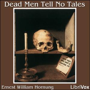 Dead Men Tell No Tales by Hornung, E. W.