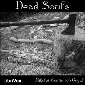 Dead Souls by Gogol, Nikolai Vasilievich
