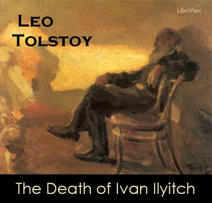 Death of Ivan Ilyitch, The by Tolstoy, Leo