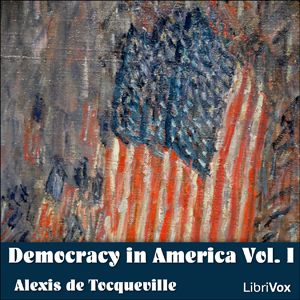 Democracy in America I by Tocqueville, Alexis de