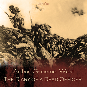 Diary of a Dead Officer, The by West, Arthur Graeme