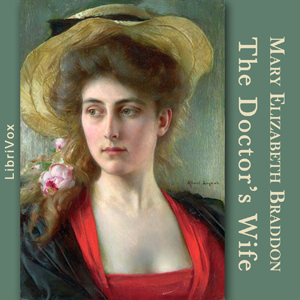 Doctor's Wife, The by Braddon, Mary Elizabeth