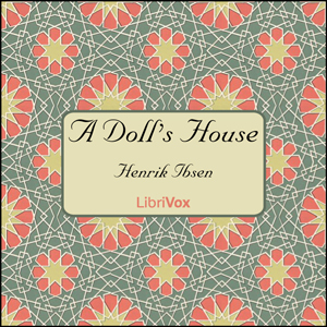 Doll's House, A by Ibsen, Henrik