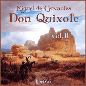 Don Quixote - Vol. 2 by Cervantes Saavedra, Miguel de