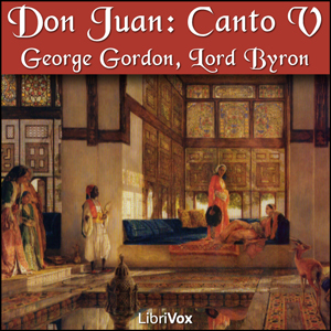 Don Juan, Canto 5 by Byron, George Gordon, Lord