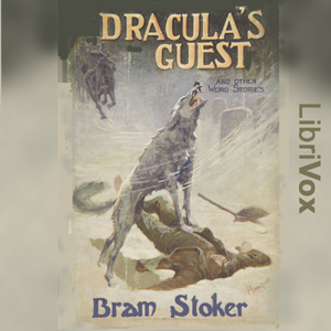 Dracula's Guest & Other Weird Tales by Stoker, Bram