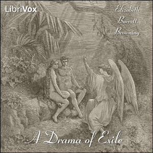Drama of Exile, A by Browning, Elizabeth Barrett