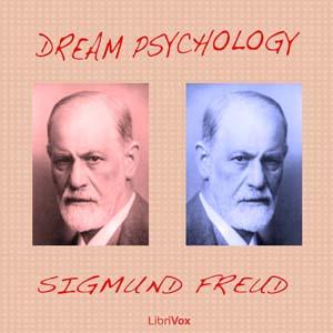 Dream Psychology by Freud, Sigmund