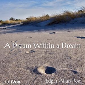 Dream within a Dream, A by Poe, Edgar Allan