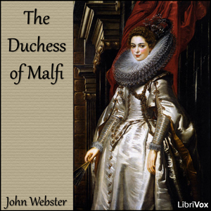 Duchess of Malfi, The by Webster, John