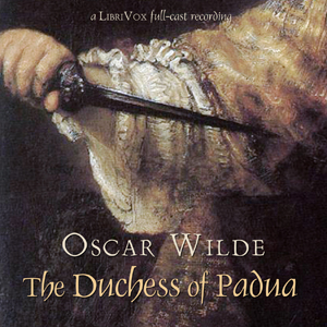 Duchess of Padua, The by Wilde, Oscar