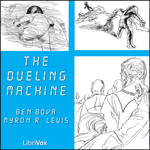 Dueling Machine, The by Bova, Ben
