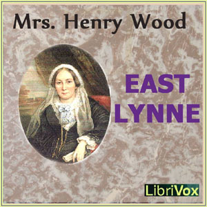 East Lynne by Wood, Mrs. Henry
