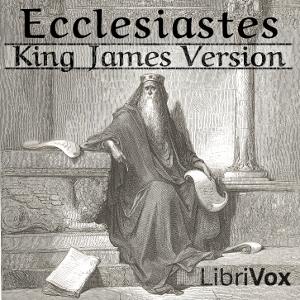 Bible (KJV) 21: Ecclesiastes by King James Version