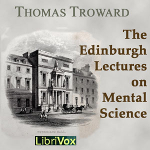 Edinburgh Lectures on Mental Science, Th... by Troward, Thomas