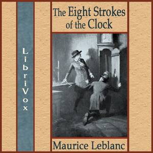 Eight Strokes of the Clock, The by Leblanc, Maurice