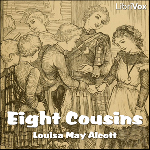 Eight Cousins (Version 2) by Alcott, Louisa May