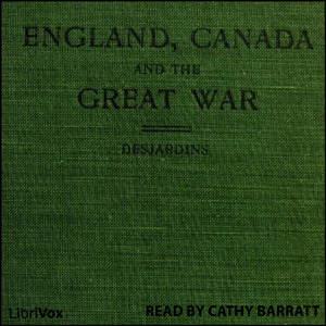 England, Canada and the Great War by Desjardins, Louis-Georges