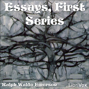 Essays, First Series by Emerson, Ralph Waldo