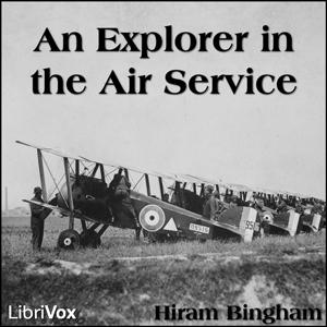 Explorer in the Air Service, An by Bingham, Hiram
