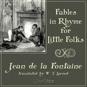 Fables in Rhyme for Little Folks by La Fontaine, Jean de