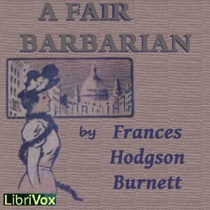 Fair Barbarian, A by Burnett, Frances Hodgson