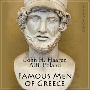 Famous Men of Greece by Haaren, John H.