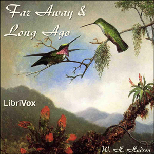 Far Away and Long Ago by Hudson, W. H.
