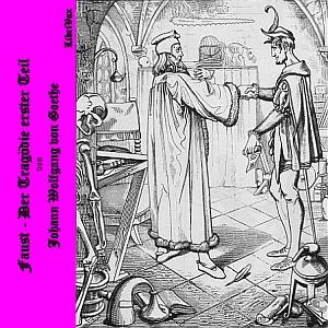 Faust - Der Tragödie erster Teil by Goethe, Johann Wolfgang von