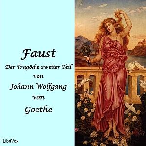 Faust, Der Tragödie zweiter Teil by Goethe, Johann Wolfgang von