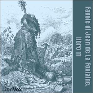 Favole di Jean de La Fontaine: Libro 11 by La Fontaine, Jean de