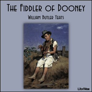 Fiddler of Dooney, The by Yeats, William Butler