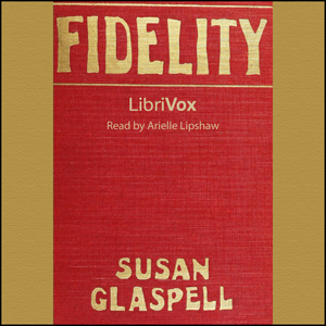 Fidelity by Glaspell, Susan