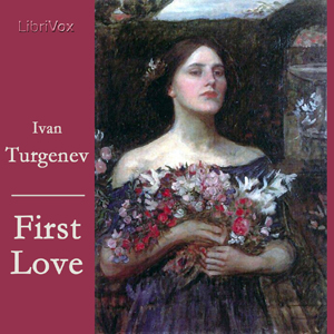 First Love by Turgenev, Ivan