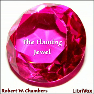 Flaming Jewel, The by Chambers, Robert W.