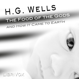Food of the Gods and How it Came to Eart... by Wells, H. G.