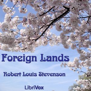 Foreign Lands by Stevenson, Robert Louis