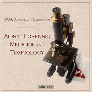 Aids to Forensic Medicine and Toxicology by Robertson, W.G. Aitchison