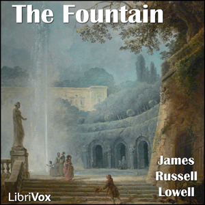 Fountain, The by Lowell, James Russell