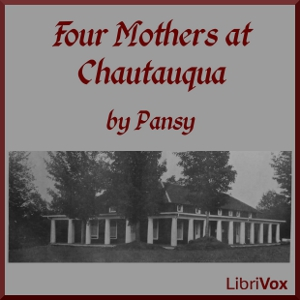 Four Mothers at Chautauqua by Alden, Isabella