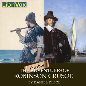 Further Adventures of Robinson Crusoe, T... by Defoe, Daniel
