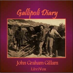 Gallipoli Diary by Gillam, John Graham